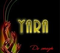 """Yara """"De Corazon"""""""